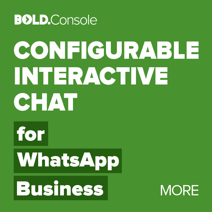 Bold.Console CONFIGURABLE INTERACTIVE CHAT for WhatsApp Business